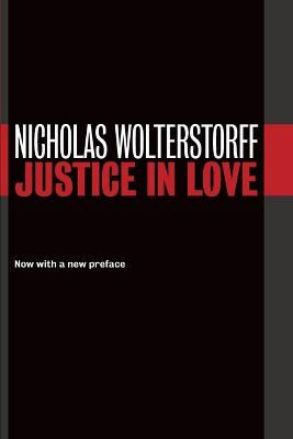 Justice in Love by Nicholas Wolterstorff