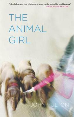 The Animal Girl: Two Novellas and Three Stories by John Fulton