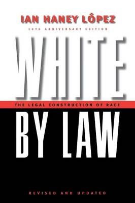 White by Law 10th Anniversary Edition by Ian Haney Lopez