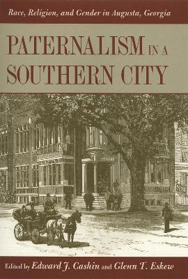 Paternalism in a Southern City by Edward J. Cashin