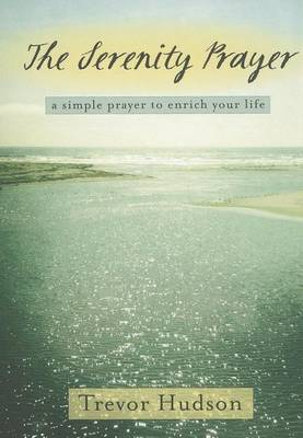 Serenity Prayer by Trevor Hudson