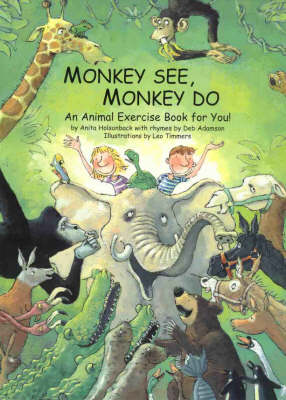 Monkey See, Monkey Do: an Animal Exercise Book for You! by Anita Holsonback
