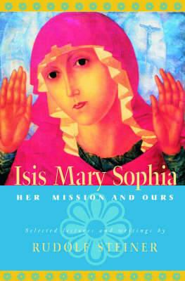 ISIS Mary Sophia by Rudolf Steiner