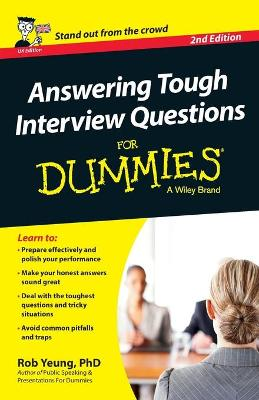 Answering Tough Interview Questions For Dummies - UK by Rob Yeung