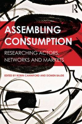 Assembling Consumption by Robin Canniford