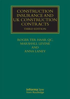 Construction Insurance and UK Construction Contracts by Roger Ter Haar