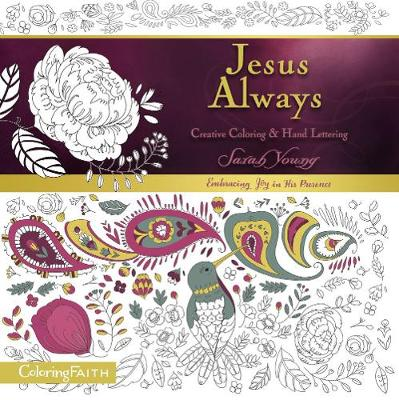 Jesus Always Adult Coloring Book:  Creative Coloring and   Hand Lettering by Sarah Young