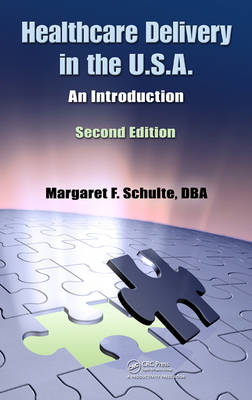 Healthcare Delivery in the U.S.A. by Margaret F. Schulte