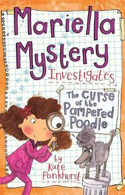 Mariella Mystery: The Curse of the Pampered Poodle by Kate Pankhurst
