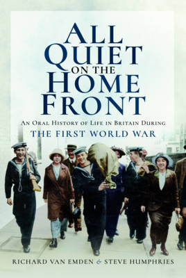 All Quiet on the Home Front by Richard Van Emden