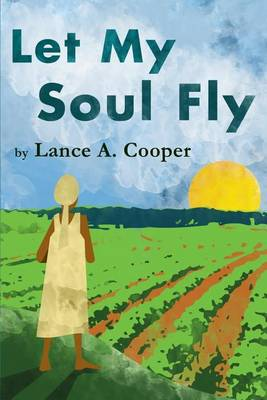 Let My Soul Fly by Lance Cooper