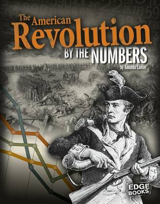 American Revolution by the Numbers by Amanda Lanser
