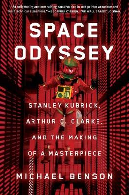 Space Odyssey: Stanley Kubrick, Arthur C. Clarke, and the Making of a Masterpiece book