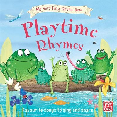 My Very First Rhyme Time: Playtime Rhymes by Pat-a-Cake