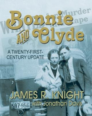 Bonnie and Clyde by James R Knight