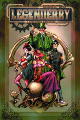 Legenderry: A Steampunk Adventure Legenderry: A Steampunk Adventure A Steampunk Adventure by Bill Willingham