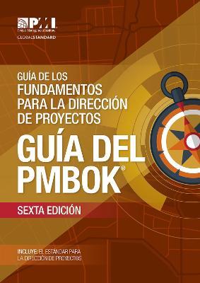 Guaa de los Fundamentos Para la Direccian de Proyectos (guaa del PMBOK): (Spanish version of: A Guide to the Project Management Body of Knowledge: PMBOK Guide) by Project Management Institute