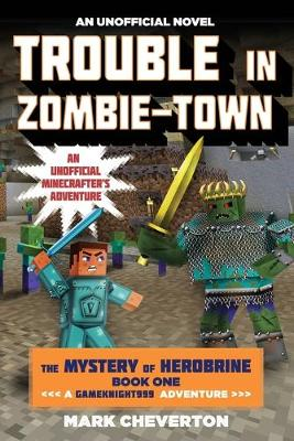 Trouble in Zombie-town by Mark Cheverton
