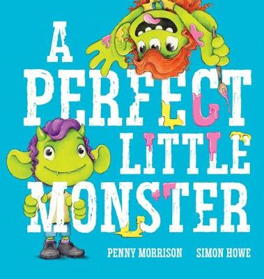 A Perfect Little Monster by Penny Morrison