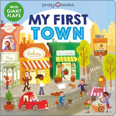 My First Town by Roger Priddy