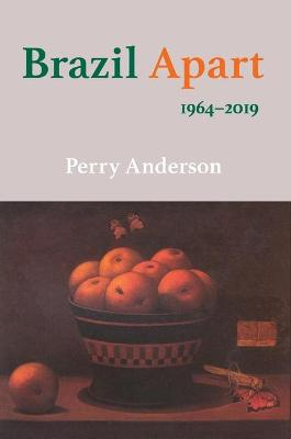 Brazil Apart: 1964-2019 by Perry Anderson