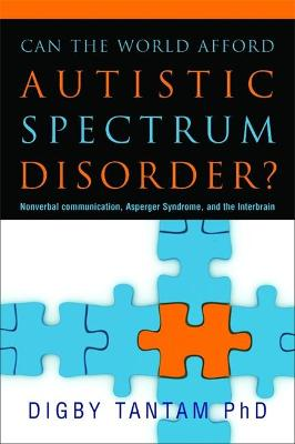 Can the World Afford Autistic Spectrum Disorder? by Digby Tantam