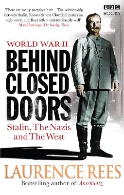 The World War Two: Behind Closed Doors by Laurence Rees