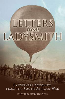 Letters from Ladysmith by Edward M. Spiers