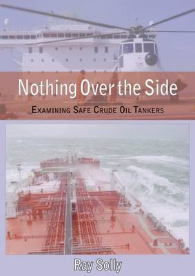 Nothing Over the Side by Dr. Raymond Solly