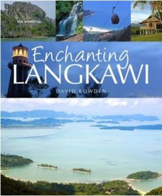 Enchanting Langkawi by David Bowden
