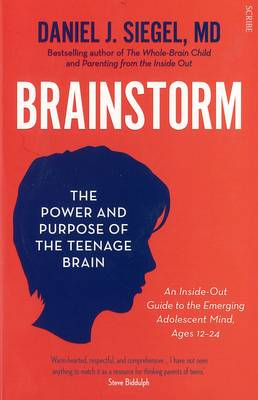Brainstorm: The Power And Purpose Of The Teenage Brain book