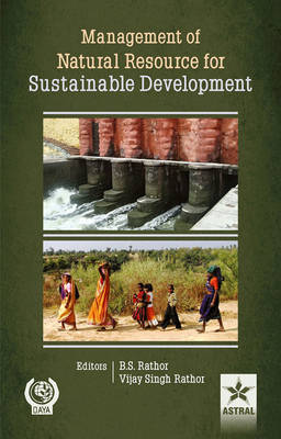 Management of Natural Resource for Sustainable Development by Dr. B. S. Rathor