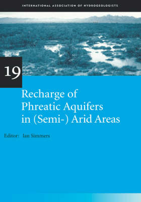 Recharge of Phreatic Aquifers in (Semi-)Arid Areas: IAH International Contributions to Hydrogeology 19 book