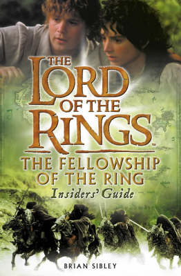 "The ""Fellowship of the Ring"" Insiders' Guide by Brian Sibley"