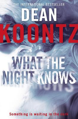What the Night Knows by Dean Koontz