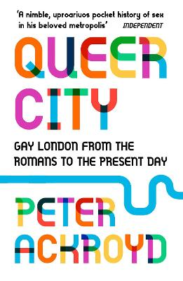 Queer City by Peter Ackroyd