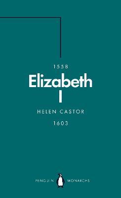 Elizabeth I (Penguin Monarchs): A Study in Insecurity book
