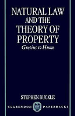 Natural Law and the Theory of Property by Stephen Buckle