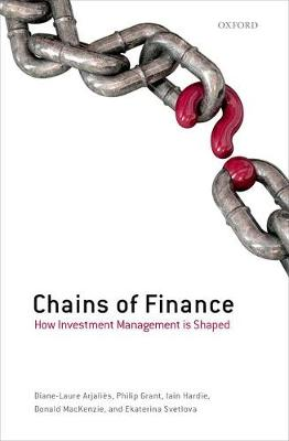 Chains of Finance: How Investment Management is Shaped by Diane-Laure Arjalies