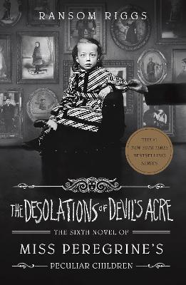 The Desolations of Devil's Acre: Miss Peregrine's Peculiar Children book