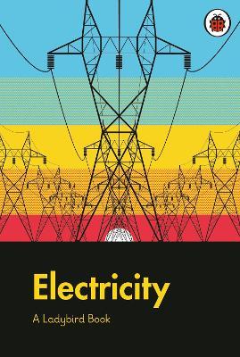 A Ladybird Book: Electricity by Elizabeth Jenner