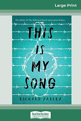 This is my Song (16pt Large Print Edition) by Richard Yaxley