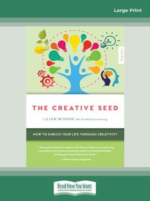 The The Creative Seed (Empower edition): How to enrich your life through creativity by Lilian Wissink