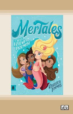 The Best Friend Promise: MerTales 1 by Rebecca Timmis