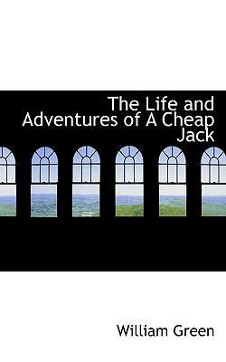 The Life and Adventures of a Cheap Jack by William Green