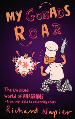 My Gonads Roar by Richard Napier