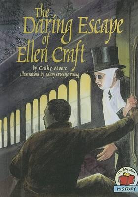The Daring Escape of Ellen Craft by Cathy Moore