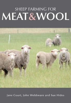 Sheep Farming for Meat and Wool by Jane Court