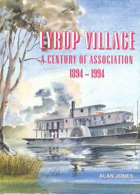 Lyrup Village : a Century of Association 1894-1994 by Alan Jones