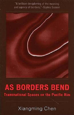 As Borders Bend by Xiangming Chen